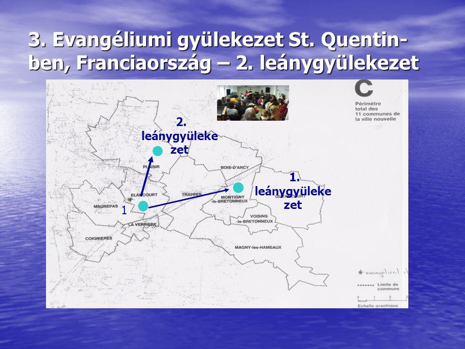 3. Evangéliumi gyülekezet St. Quentin- ben, Franciaország – 2.