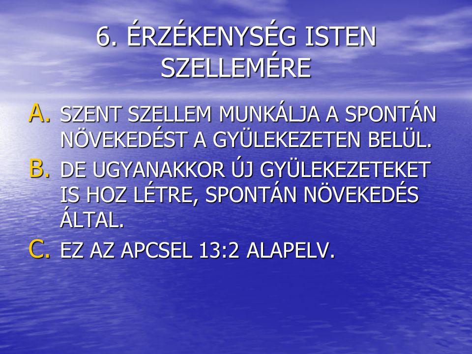 6. ÉRZÉKENYSÉG ISTEN SZELLEMÉRE A.