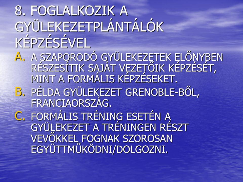 8. FOGLALKOZIK A GYÜLEKEZETPLÁNTÁLÓK KÉPZÉSÉVEL A.