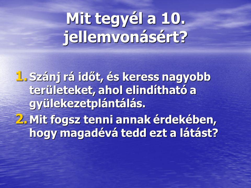 Mit tegyél a 10. jellemvonásért. 1.