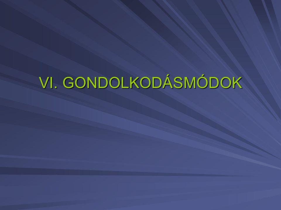 VI. GONDOLKODÁSMÓDOK