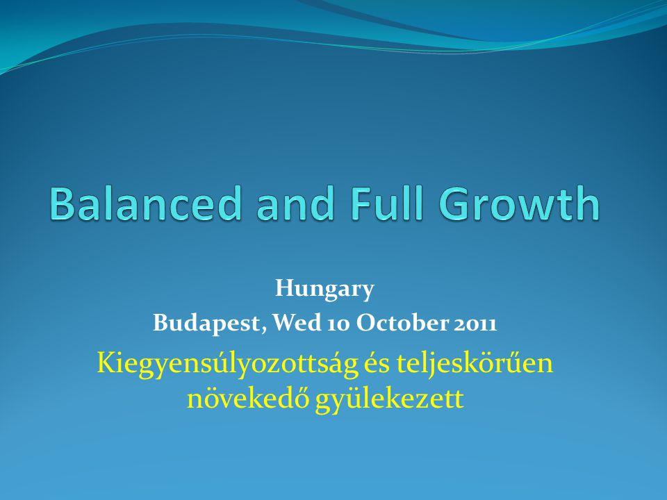Hungary Budapest, Wed 10 October 2011 Kiegyensúlyozottság és teljeskörűen növekedő gyülekezett