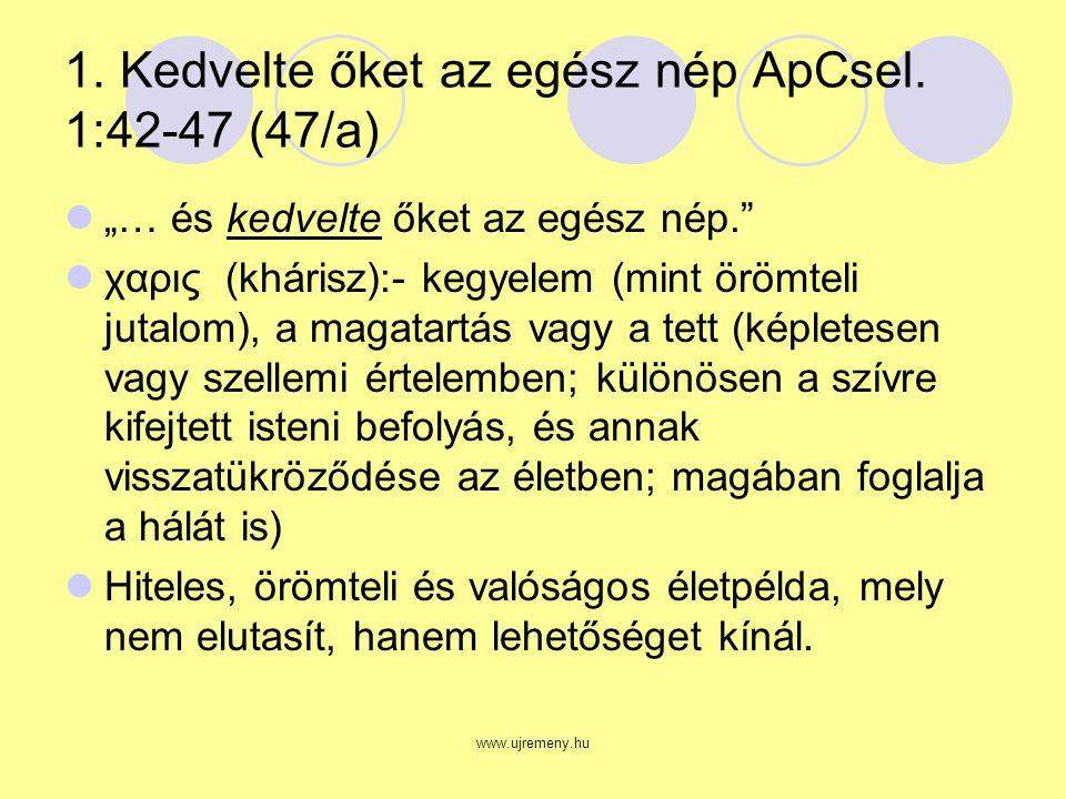 www.ujremeny.hu 1. Kedvelte őket az egész nép ApCsel.