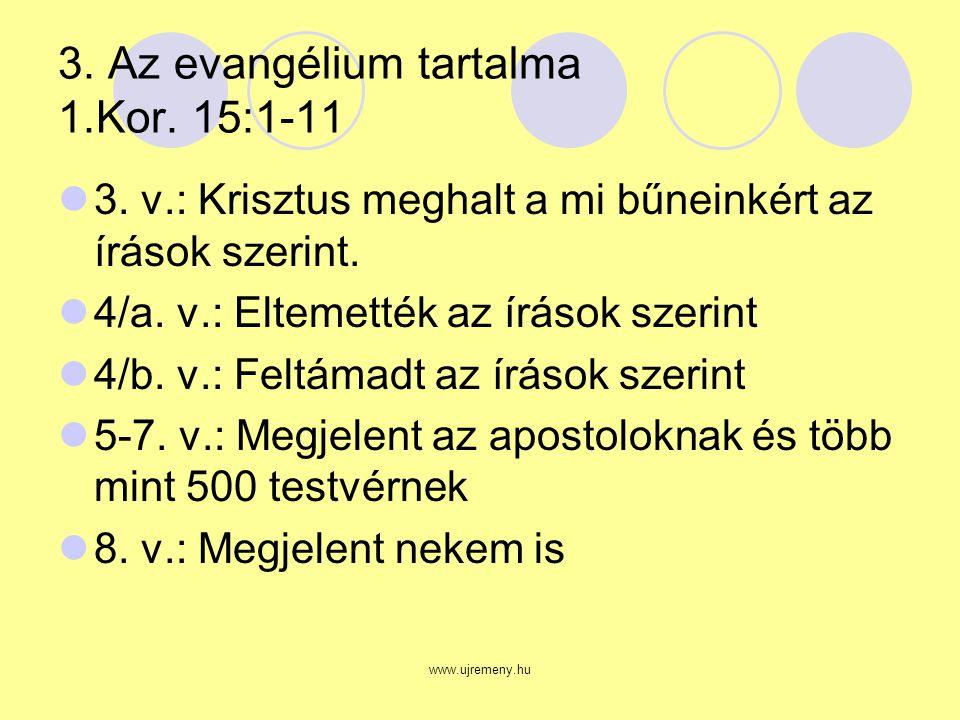 www.ujremeny.hu 3. Az evangélium tartalma 1.Kor. 15:1-11 3.