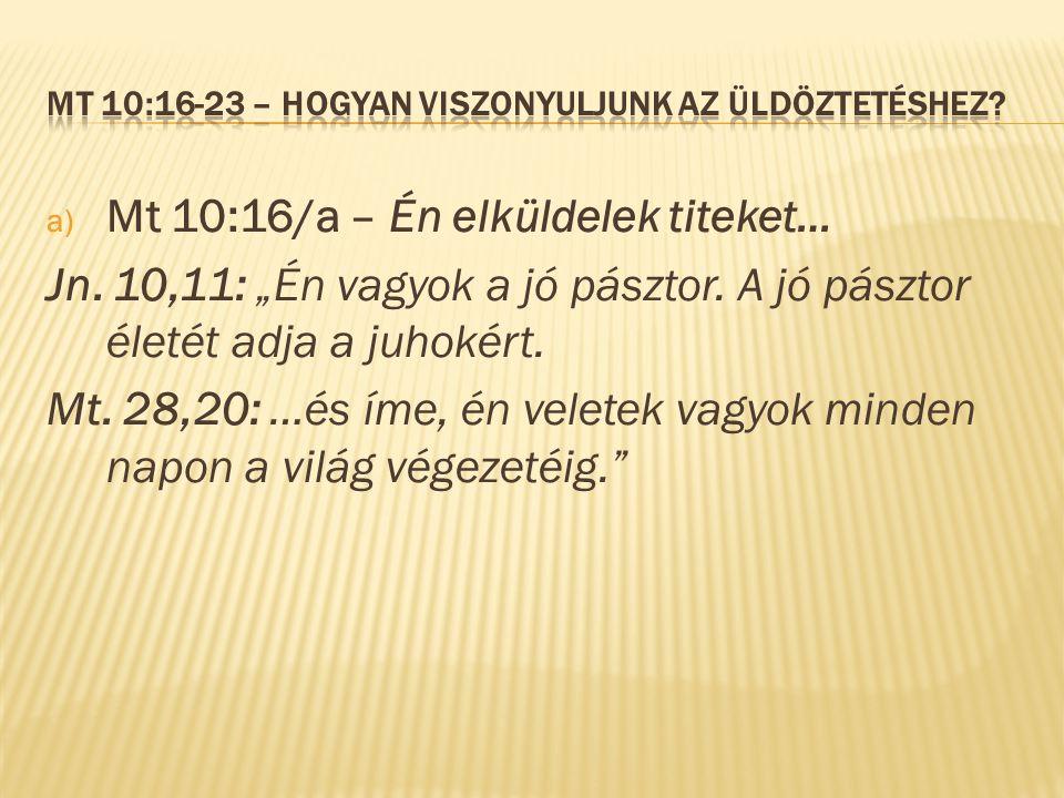 """a) Mt 10:16/a – Én elküldelek titeket… Jn. 10,11: """"Én vagyok a jó pásztor."""