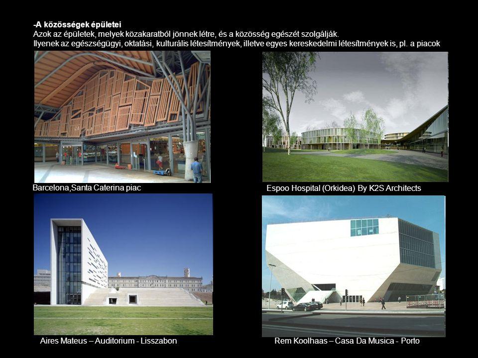 -A közösségek épületei Azok az épületek, melyek közakaratból jönnek létre, és a közösség egészét szolgálják. Ilyenek az egészségügyi, oktatási, kultur