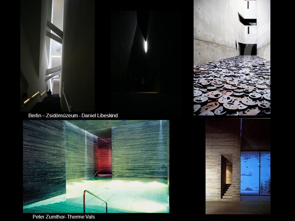 Berlin – Zsidómúzeum - Daniel Libeskind Peter Zumthor- Therme Vals