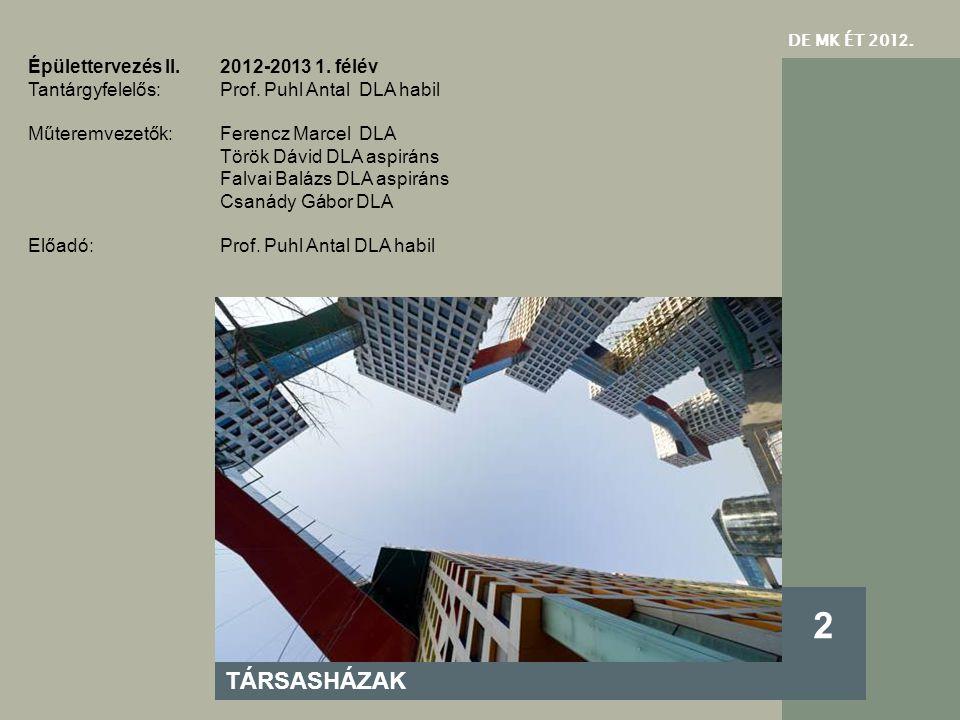 DE MK ÉT 201 2.TÁRSASHÁZAK 2 Épülettervezés II.2012-2013 1.