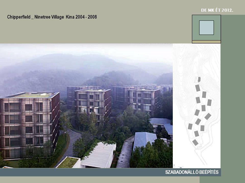 DE MK ÉT 201 2. SZABADONÁLLÓ BEÉPÍTÉS Chipperfield _ Ninetree Village Kína 2004 - 2008