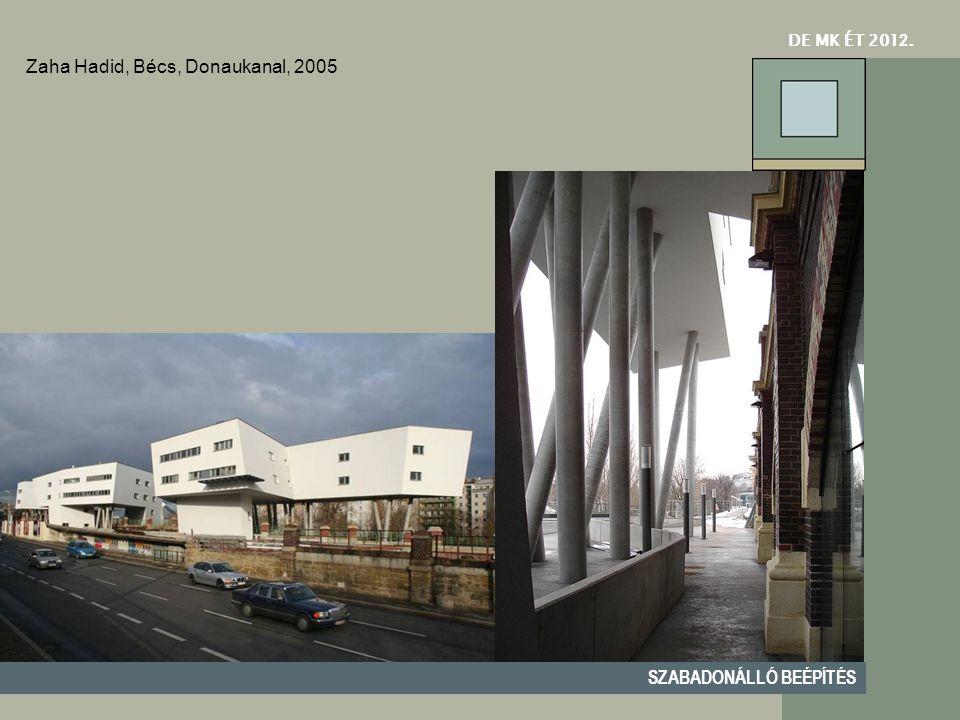 DE MK ÉT 201 2. SZABADONÁLLÓ BEÉPÍTÉS Zaha Hadid, Bécs, Donaukanal, 2005