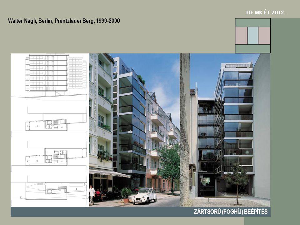 DE MK ÉT 201 2. ZÁRTSORÚ (FOGHÍJ) BEÉPÍTÉS Walter Nägli, Berlin, Prentzlauer Berg, 1999-200 0