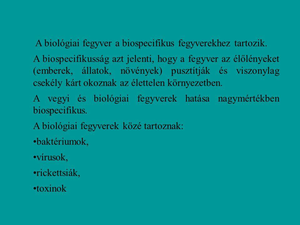 A biológiai fegyver a biospecifikus fegyverekhez tartozik. A biospecifikusság azt jelenti, hogy a fegyver az élőlényeket (emberek, állatok, növények)