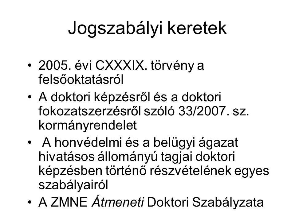 Jogszabályi keretek 2005. évi CXXXIX.
