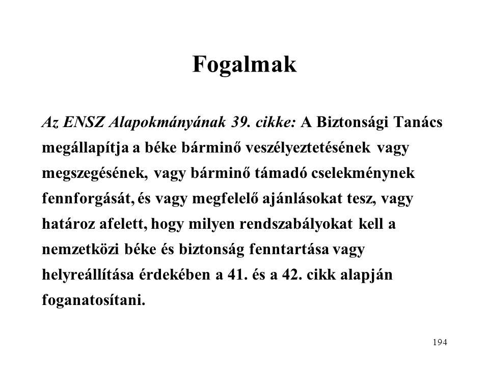 194 Fogalmak Az ENSZ Alapokmányának 39.