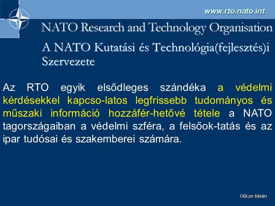 A NATO Kutatási és Technológia(fejlesztés)i Szervezete www.rto.nato.int Az RTO egyik elsődleges szándéka a védelmi kérdésekkel kapcso-latos legfrisseb