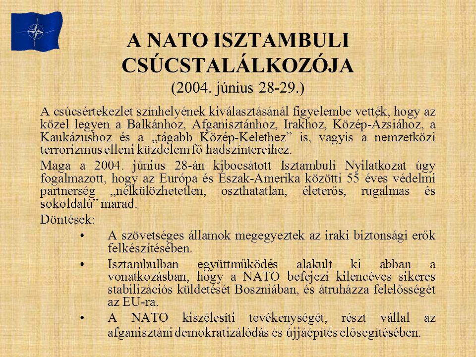 A NATO ISZTAMBULI CSÚCSTALÁLKOZÓJA (2004. június 28-29.) A csúcsértekezlet színhelyének kiválasztásánál figyelembe vették, hogy az közel legyen a Balk