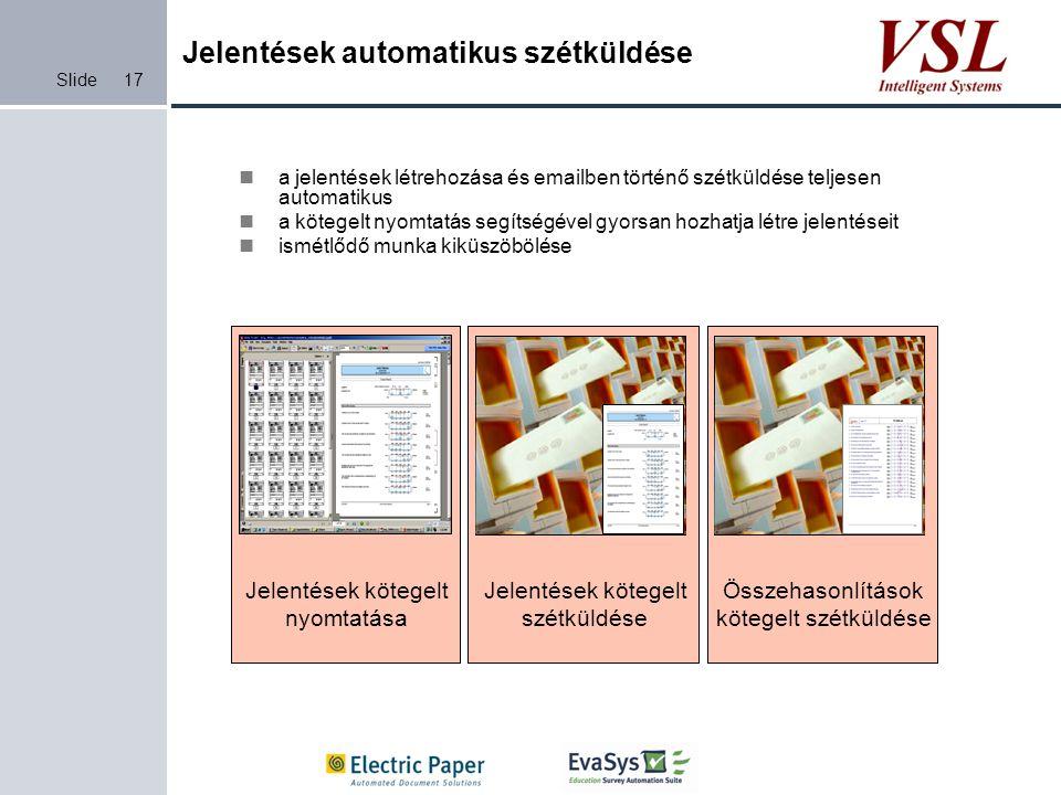 Slide Jelentések automatikus szétküldése a jelentések létrehozása és emailben történő szétküldése teljesen automatikus a kötegelt nyomtatás segítségév