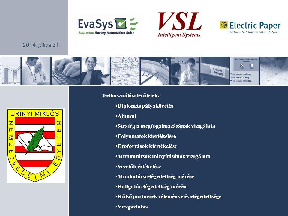 Slide3 Háttér A szoftver fejlesztő Lüneburg, Németország Termékprofil 1996 - tól 3 A disztribútor Szentendre Képviseleti területek: –Magyarország –Szlovákia –Románia –Csehország –Lengyelország –Horvátország –Szlovénia –Szerbia-Montenegro –Bulgária 2005 - től Course Evaluation in Higher Education Evidence-based Management in Healthcare Enterprise Feedback Management