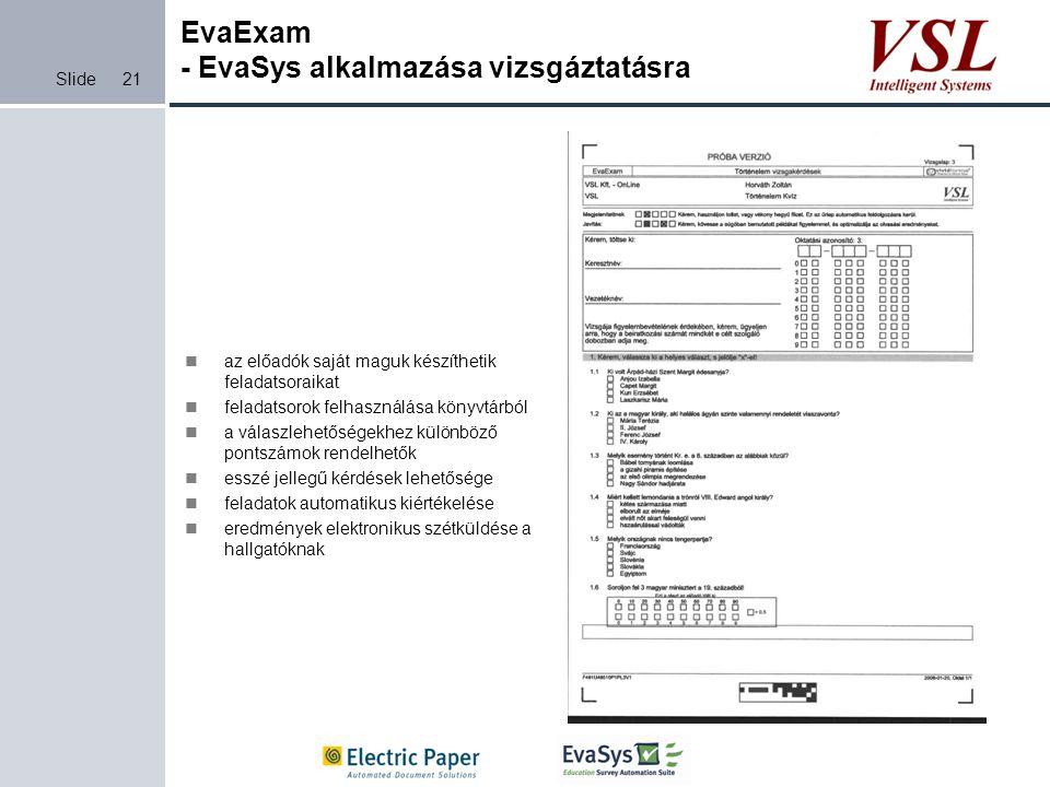 Slide EvaExam - EvaSys alkalmazása vizsgáztatásra az előadók saját maguk készíthetik feladatsoraikat feladatsorok felhasználása könyvtárból a válaszle