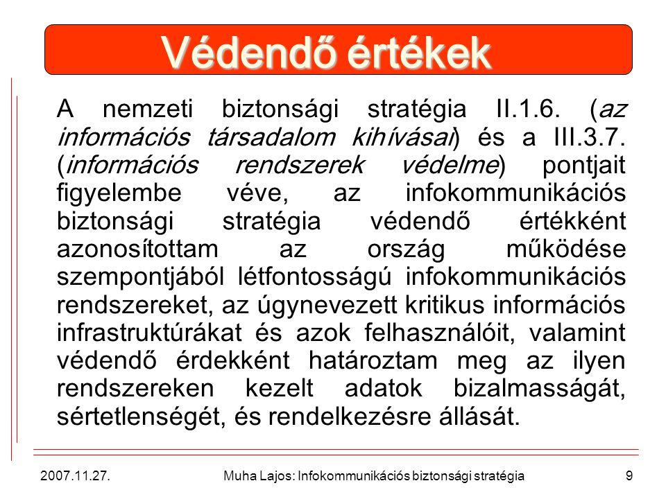 2007.11.27.Muha Lajos: Infokommunikációs biztonsági stratégia20 FELKÉSZÜLTÜNK.