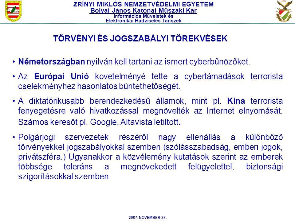 2007. NOVEMBER 27. Németországban nyilván kell tartani az ismert cyberbűnözőket. Az Európai Unió követelményé tette a cybertámadások terrorista cselek