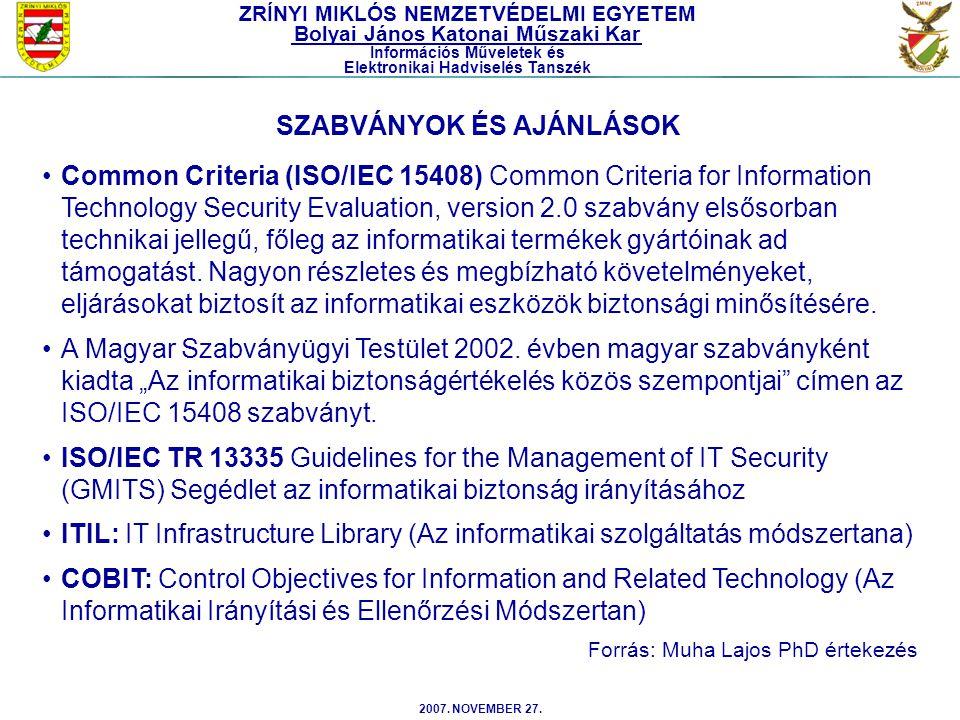 2007. NOVEMBER 27. Common Criteria (ISO/IEC 15408) Common Criteria for Information Technology Security Evaluation, version 2.0 szabvány elsősorban tec