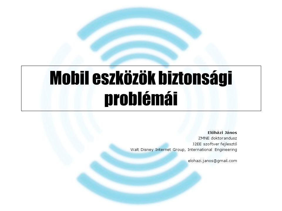 Mobil eszközök biztonsági problémái 2 Mobil eszközök Okos telefonok –Windows Mobile –Blackberry –3G telefonok PDA-k –3G vagy GSM képesség –WiFi Tablet PC-k Notebookok