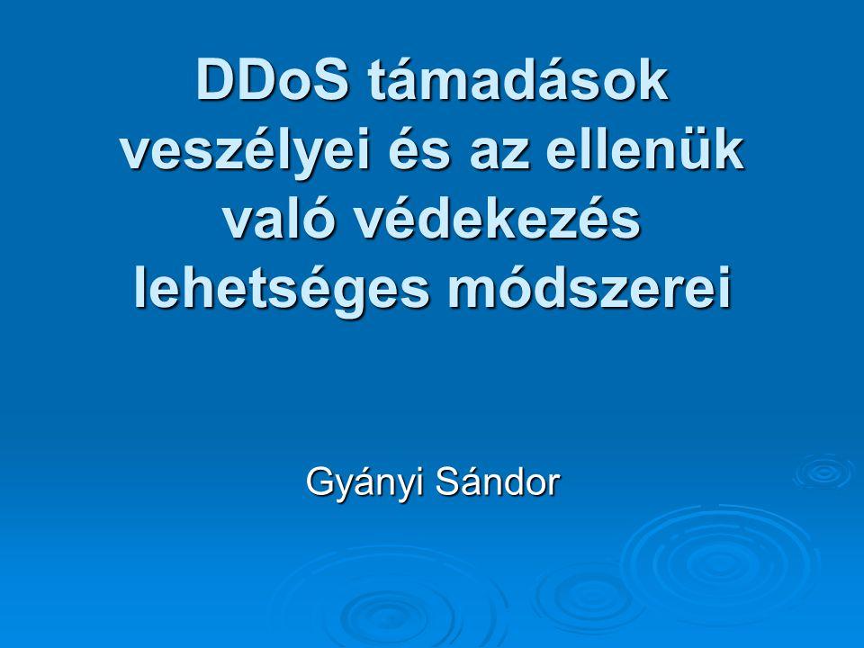 DoS támadás meghatározása  Denial of Service: szolgáltatás megtagadás.