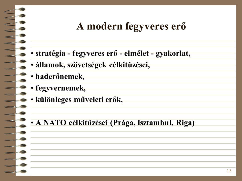13 A modern fegyveres erő stratégia - fegyveres erő - elmélet - gyakorlat, államok, szövetségek célkitűzései, haderőnemek, fegyvernemek, különleges mű