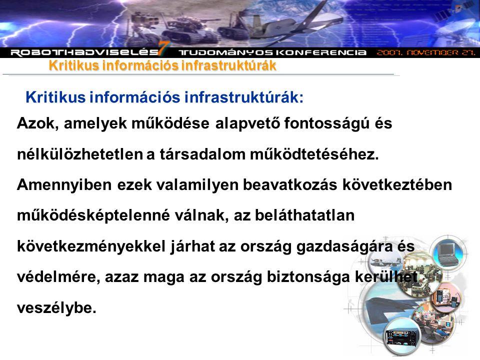 Kritikus információs infrastruktúrák: Kritikus információs infrastruktúrák Azok, amelyek működése alapvető fontosságú és nélkülözhetetlen a társadalom működtetéséhez.