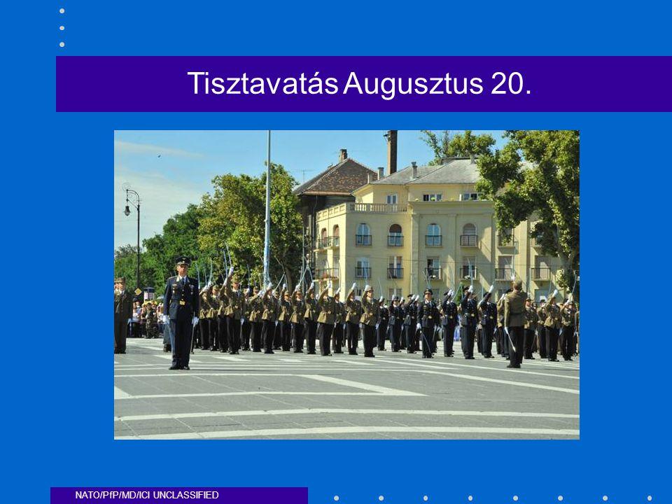NATO/PfP/MD/ICI UNCLASSIFIED Tisztavatás Augusztus 20.
