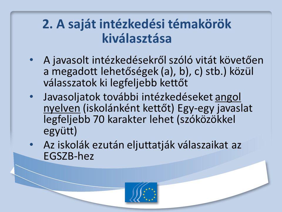 2. A saját intézkedési témakörök kiválasztása A javasolt intézkedésekről szóló vitát követően a megadott lehetőségek (a), b), c) stb.) közül válasszat