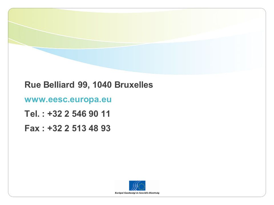 Rue Belliard 99, 1040 Bruxelles www.eesc.europa.eu Tel. : +32 2 546 90 11 Fax : +32 2 513 48 93