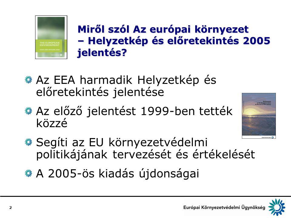 2 Miről szól Az európai környezet – Helyzetkép és előretekintés 2005 jelentés.