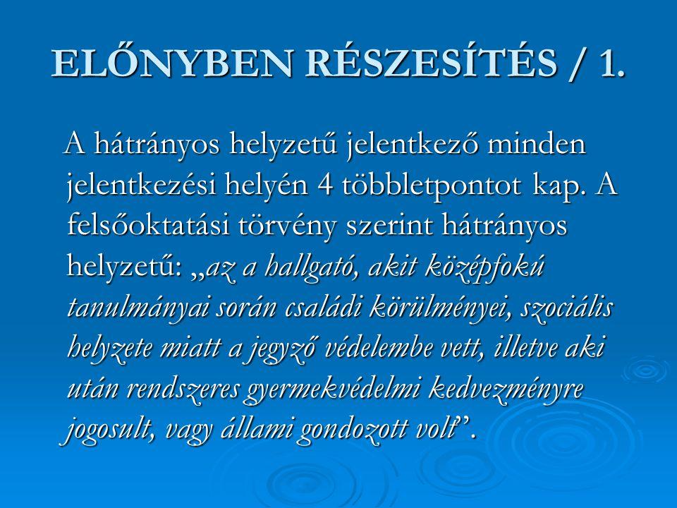 ELŐNYBEN RÉSZESÍTÉS / 1.