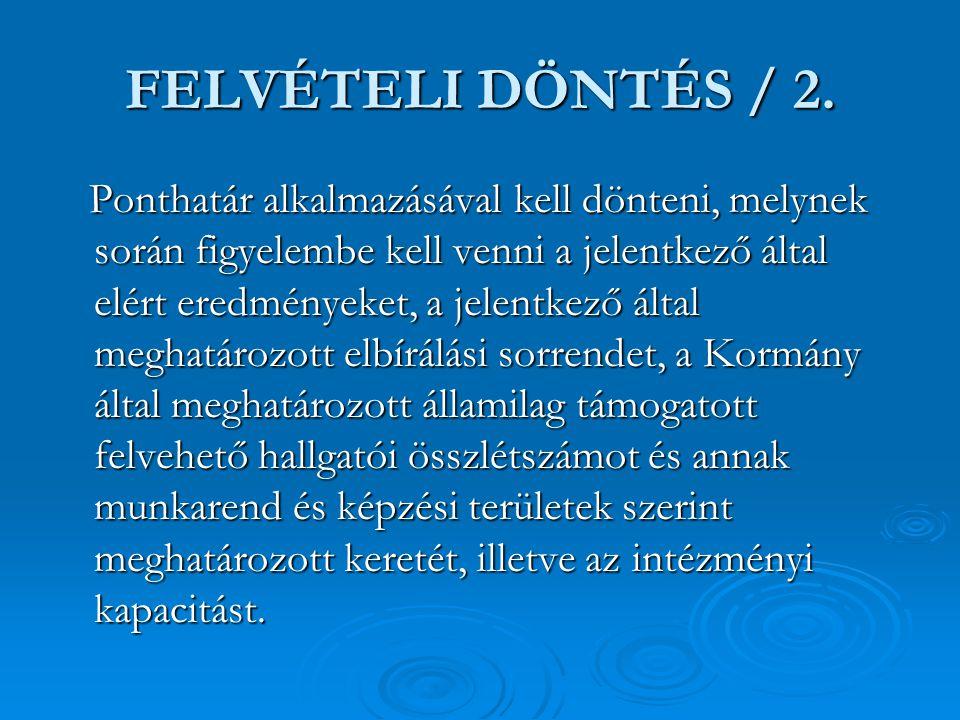 FELVÉTELI DÖNTÉS / 2.