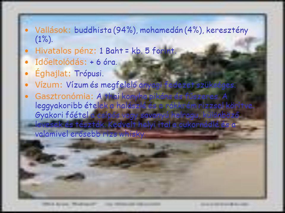 Források http://www.malev.hu/BP/HUN/UTTERV/index.asp ?channel=UTTERV&ttype_id=2&city_id=99 http://www.amazing-thailand.com/History.html http://www.sheppardsoftware.com/Asiaweb/snaps hot/Snapshot-Asia29.htm http://www.utazona.hu/magazin/orszagok/thaifold 2.htm http://www.vilagjaromagazin.hu/2004/oktober/rip ort.html