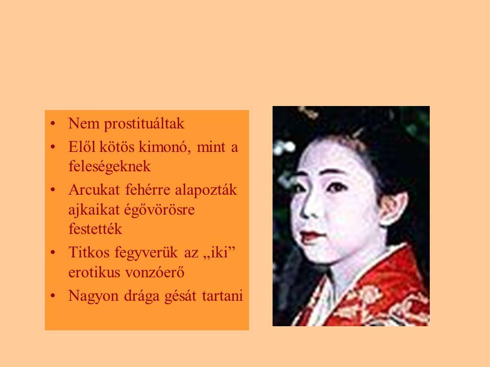 """Nem prostituáltak Elől kötös kimonó, mint a feleségeknek Arcukat fehérre alapozták ajkaikat égővörösre festették Titkos fegyverük az """"iki"""" erotikus vo"""