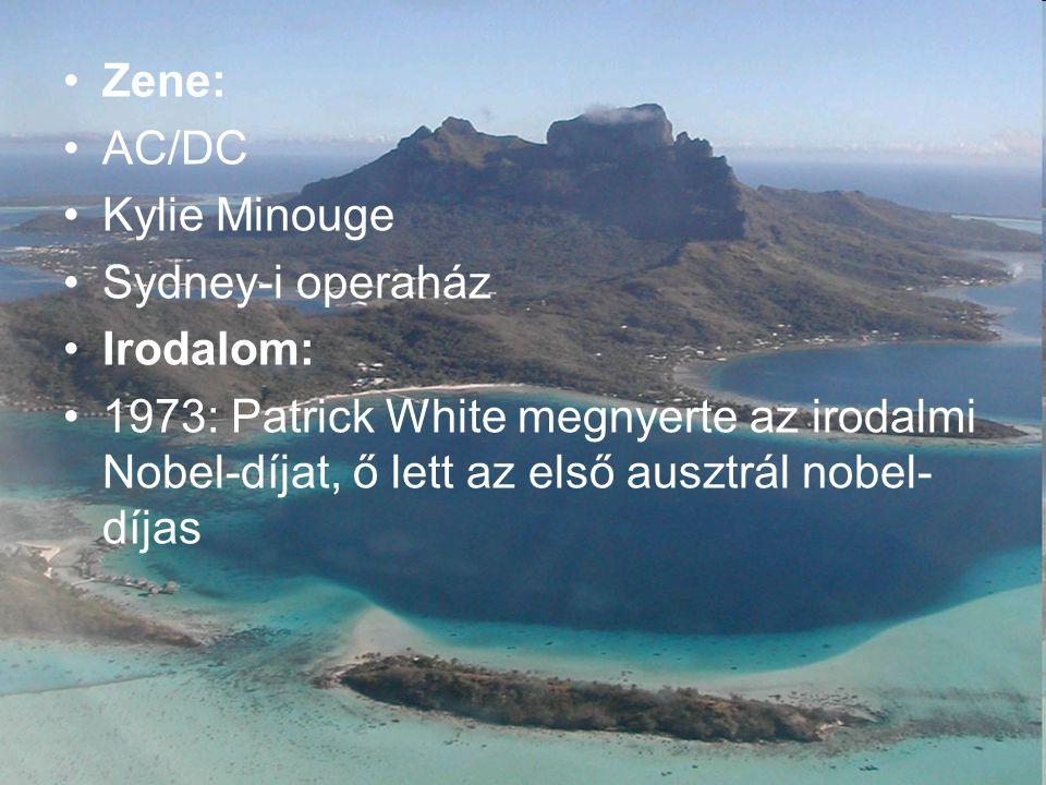 Zene: AC/DC Kylie Minouge Sydney-i operaház Irodalom: 1973: Patrick White megnyerte az irodalmi Nobel-díjat, ő lett az első ausztrál nobel- díjas
