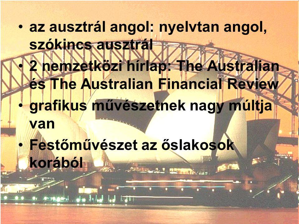 az ausztrál angol: nyelvtan angol, szókincs ausztrál 2 nemzetközi hírlap: The Australian és The Australian Financial Review grafikus művészetnek nagy