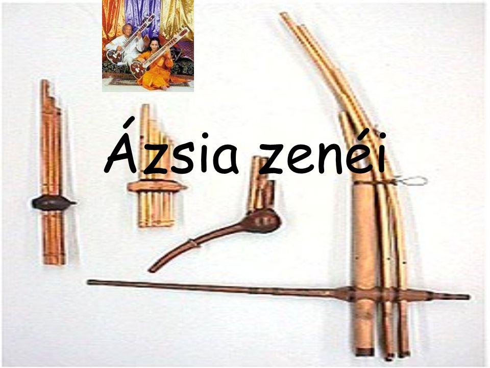 A zene szerepe Ázsiában Szertartások nagy szerepet játszottak!!!.