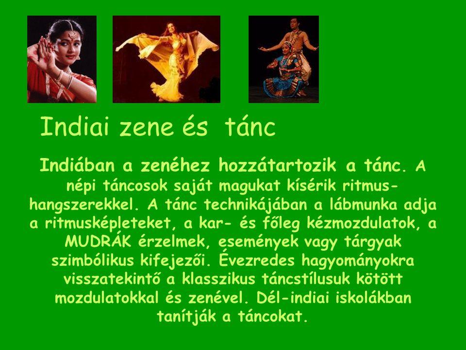NA TY A SHA RKI KA TH AK Indiában a zenéhez hozzátartozik a tánc. A népi táncosok saját magukat kísérik ritmus- hangszerekkel. A tánc technikájában a
