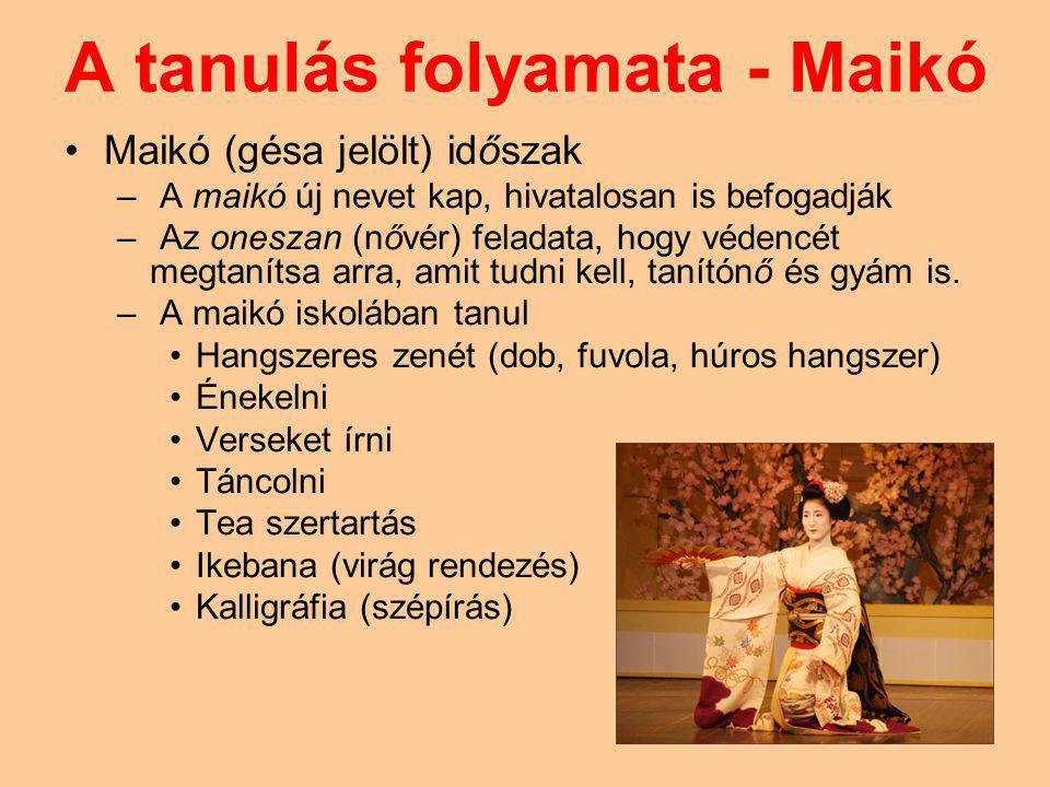 A tanulás folyamata - Maikó Maikó (gésa jelölt) időszak – A maikó új nevet kap, hivatalosan is befogadják – Az oneszan (nővér) feladata, hogy védencét