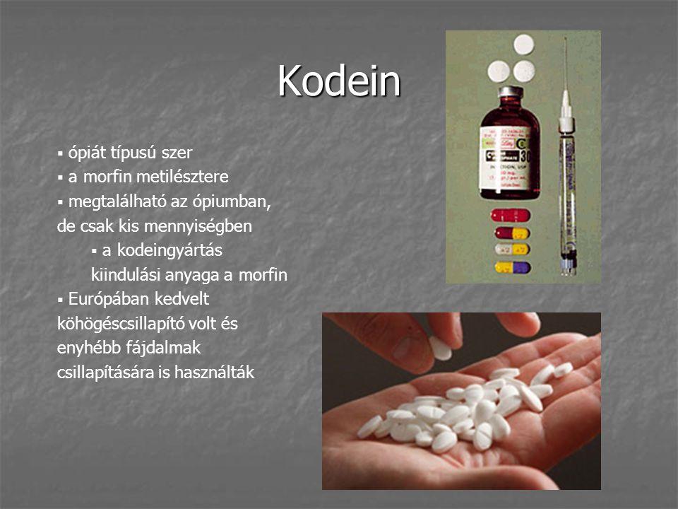 Kodein  ópiát típusú szer  a morfin metilésztere  megtalálható az ópiumban, de csak kis mennyiségben  a kodeingyártás kiindulási anyaga a morfin 
