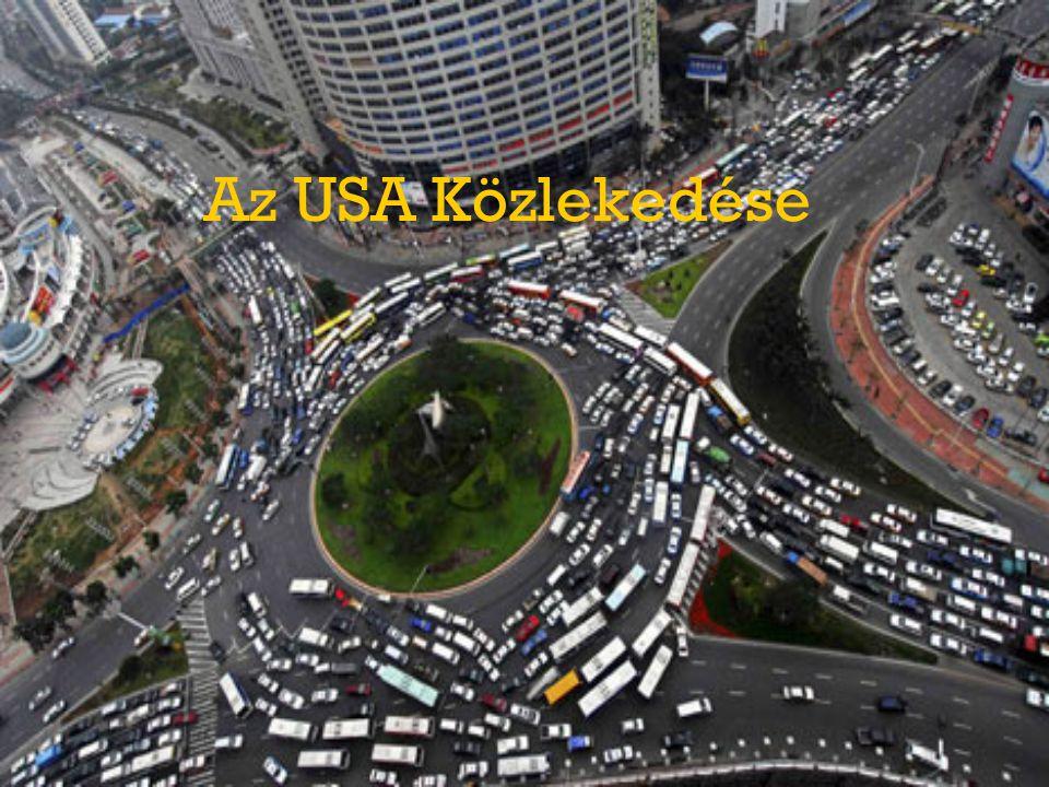 Autós és Tömegközlekedés Autójelzés: USA Úthálózat: 6 407 637 km Az emberek 8%-ának nincs autója amerikában Korszerű autópályák Államonkénti eltérések