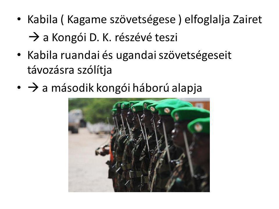 Kabila ( Kagame szövetségese ) elfoglalja Zairet  a Kongói D. K. részévé teszi Kabila ruandai és ugandai szövetségeseit távozásra szólítja  a másodi