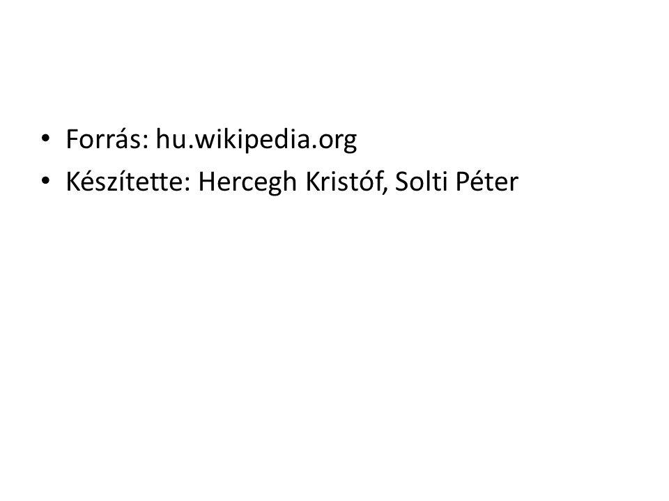 Forrás: hu.wikipedia.org Készítette: Hercegh Kristóf, Solti Péter