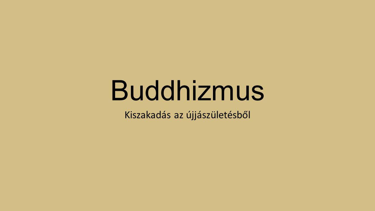 Buddhizmus Kiszakadás az újjászületésből