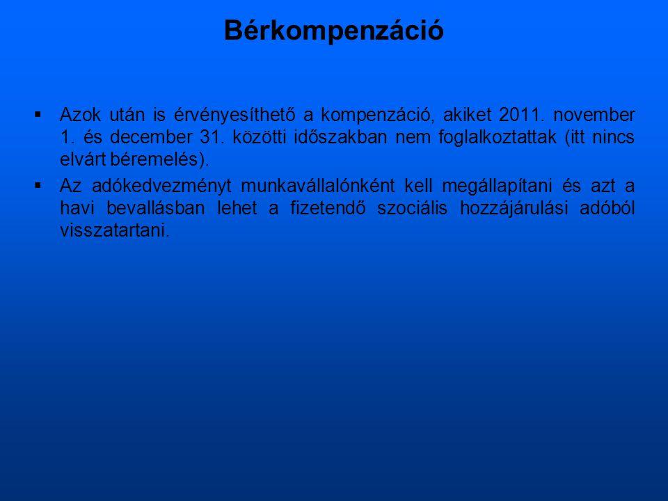 Bérkompenzáció  Azok után is érvényesíthető a kompenzáció, akiket 2011.