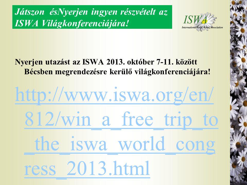 Játszon ésNyerjen ingyen részvételt az ISWA Világkonferenciájára! Nyerjen utazást az ISWA 2013. október 7-11. között Bécsben megrendezésre kerülő vilá
